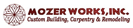 Mozer Works custom building, carpetry and remodeling